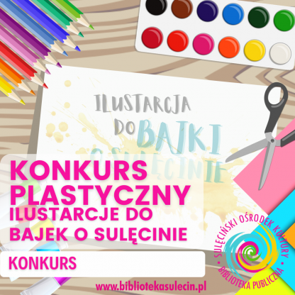 """Konkurs plastyczny """"Ilustracje do Bajek o Sulęcinie - audiobook"""""""