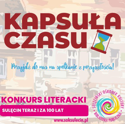 "Konkurs literacki – ""Sulęcin teraz i za 100 lat"""