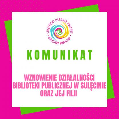 KOMUNIKAT: Wznowienie działalności Biblioteki Publicznej w Sulęcinie oraz jej filii