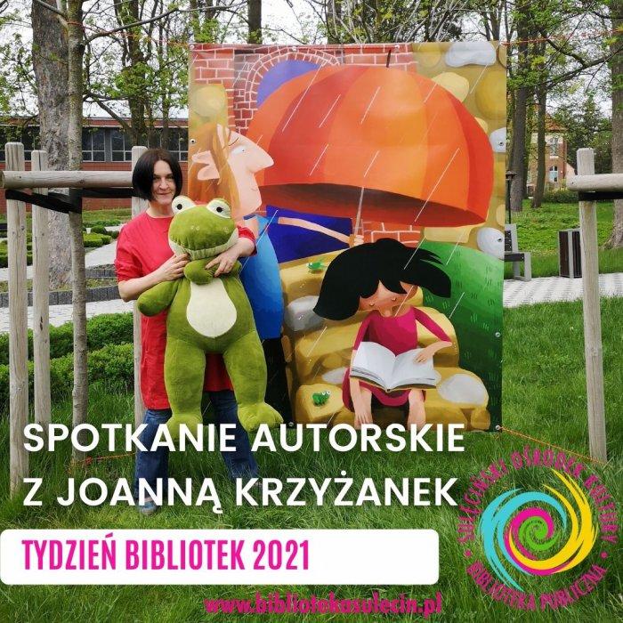 Spotkanie autorskie z Joanną Krzyżanek- Tydzień Bibliotek 2021