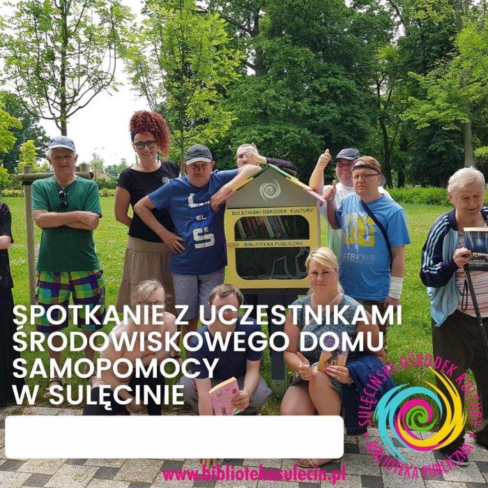 Spotkanie z uczestnikami  Środowiskowego Domu Samopomocy w Sulęcinie